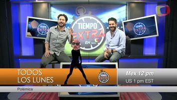Tiempo Extra: Lo mejor del futbol mexicano